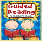 Guided Reading Teacher&#039;s Guide (A Step By Step How To)