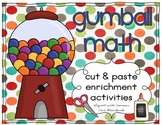 Gumball Math Cut & Paste Enrichment Activities