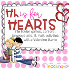 H is for Hearts Valentine Unit