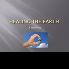 HEALING THE EARTH 8 SLIDE POWERPOINT REFLECTION