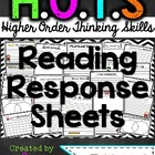HOTS (Higher Order Thinking Skills) Reading Response Sheets