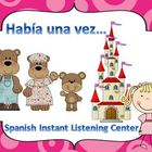 Habia una vez - Spanish Instant Listening Center - Daily five