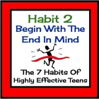 Habit 2 Begin With The End In Mind:  The 7 Habits of Highl