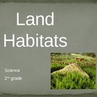 Habitats - Land Powerpoint 12 slides
