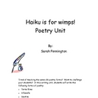 Haiku is for Wimps! Poetry Unit