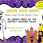 Halloween Haunted House Hunters {Opinion Writing Activity}