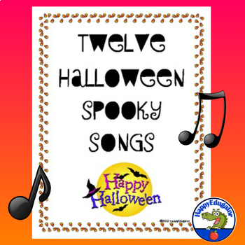 Halloween Spooky Songs - Twelve Fun and Easy Songs to Sing