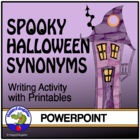 Halloween Spooky Synonyms PowerPoint and Writing Activity
