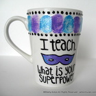 Hand Painted Sparkly Mug I Teach. What is your Superpower?