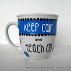 Hand Painted Teacher Coffee Mug Keep Calm and Teach On
