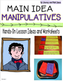 Hands-On Main Idea:  Comprehension Manipulatives and Teach