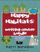 Happy Habitats! Writing Center Bundle