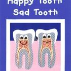Happy Tooth/Sad Tooth...a story about teeth and decay