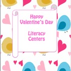 Happy Valentine's Day: Literacy Centers