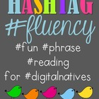 Hashtag Fluency: #fun #phrase #reading for #digitalnatives