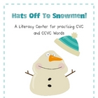 Hat&#039;s off to Snowmen! A Literacy Center for CVC and CCVC Words