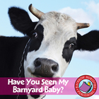 Have You Seen My Barnyard Baby?