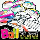 Have a BALL This Summer! {Summer Task Cards for Students E