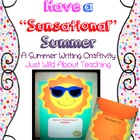 "Have a ""Sunsational"" Summer!  End of Year Summer Writing C"