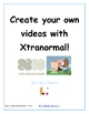 Have your students make awesome videos with Xtranormal!