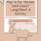 Hay is for Horses (and Cows)! Long/Short A Activity