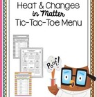 Heat &amp; Changes in Matter Tic-Tac-Toe Activity Menu