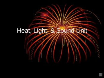 Heat, Light, & Sound Unit Power Point Presentation