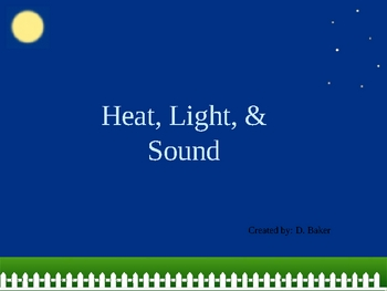 Heat, Light, and Sound Power Point Presentation