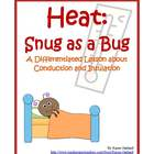 Heat:  Snug as a Bug