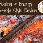 Heating and Energy Review Jeopardy