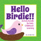 Hello Birdie!  Activity Bundle for Preschool and Early Chi
