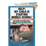 """Help! My Child is Starting Middle School!"""