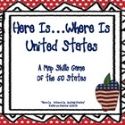 &quot;Here Is...Where Is: United States&quot; A Map Skills Game of S