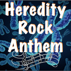 Heredity Rock Anthem lyrics: a party rock song about heredity