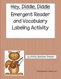 Hey Diddle Diddle Emergent Reader w/Retelling and Vocabulary