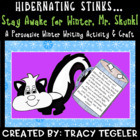 Hibernating Stinks! Stay Awake for Winter, Mr.Skunk! Persu