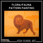 High School Art Unit. Bundled Lesson Plans. Flora Fauna Painting.