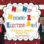Hip Hip Hooray It&#039;s Election Day!: A Collection of Electio