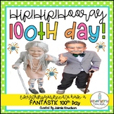 Hip! Hip! Hooray! It's the 100th Day! CELEBRATE the 100th