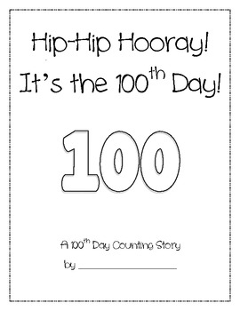 Hip-Hip Hooray, It's the 100th Day!  Counting Story