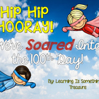 Hip Hip Hooray! We&#039;ve Soared Into The 100th Day: Superhero