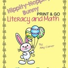 Hippity Hoppity Bunny Literacy and Math Activities-Print and Go!