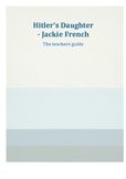 Hitler's Daughter by Jackie French - A Teacher's Guide