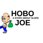 Hobo Joe: A Story About Slope