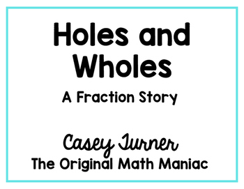 Holes and Wholes: A Fraction Story