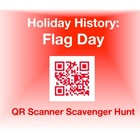 Holiday History - Flag Day:  QR Scanner Scavenger Hunt (on