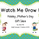 Holiday/Mother's Day Gift- Watch Me Grow!