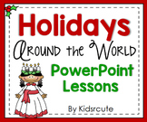 Holidays Around the World PowerPoint {Christmas and Decemb