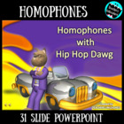 Homophones with Hip Hop Dawg PowerPoint Lesson