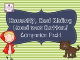 Honestly, Red Riding Hood Was Rotten! Storybook Companion Pack!
